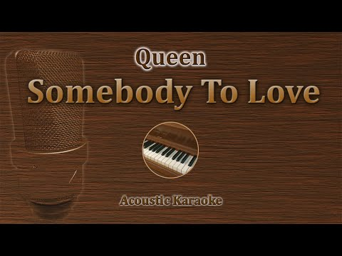 Somebody To Love - Queen (Acoustic Karaoke)