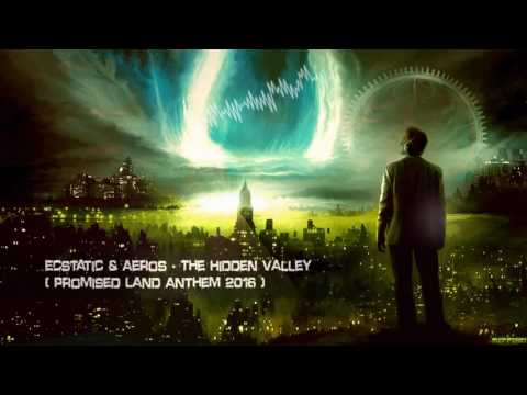 Ecstatic & Aeros - The Hidden Valley (Promised Land Anthem 2016) [HQ Original]