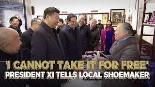'I cannot take it for free' - President Xi tells local shoemaker