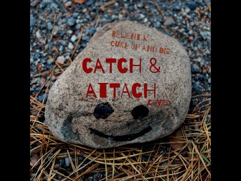 Relient K - Curl Up And Die (Catch & Attach Cover)
