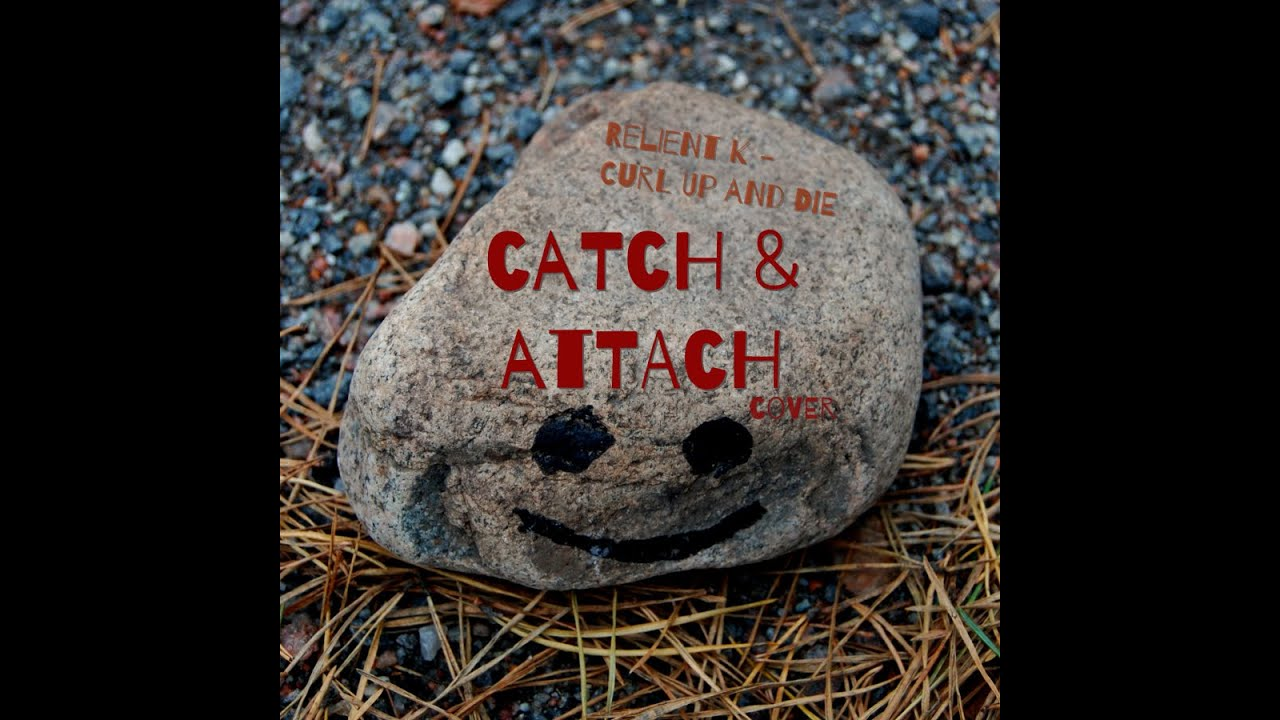 Relient k curl up and die catch attach cover youtube relient k curl up and die catch attach cover hexwebz Image collections