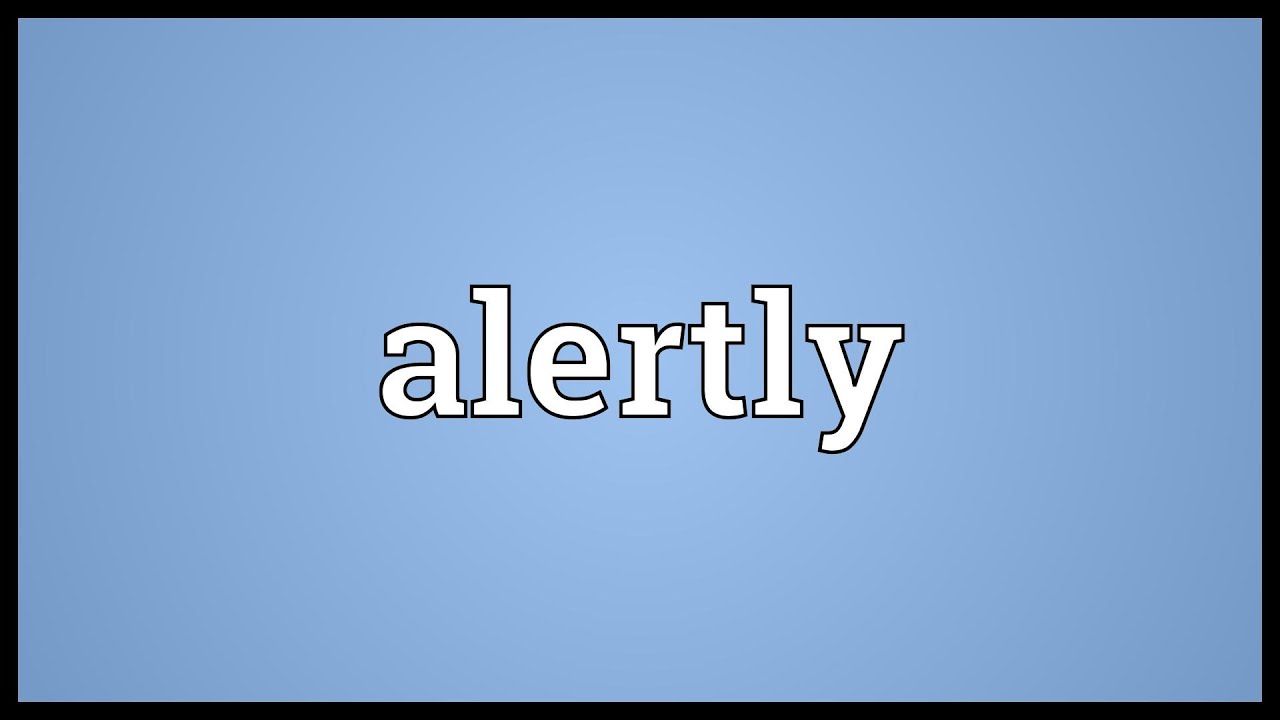 Alertly Meaning - YouTube