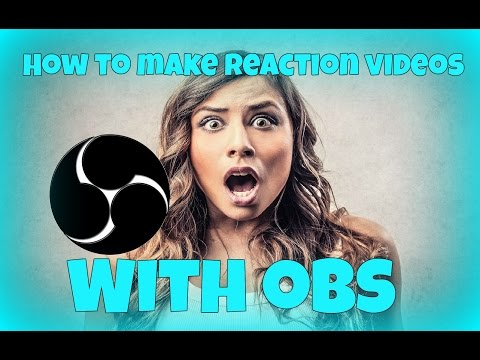 How To Make Reaction Videos With OBS