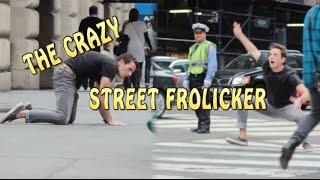 STREET FROLICKING