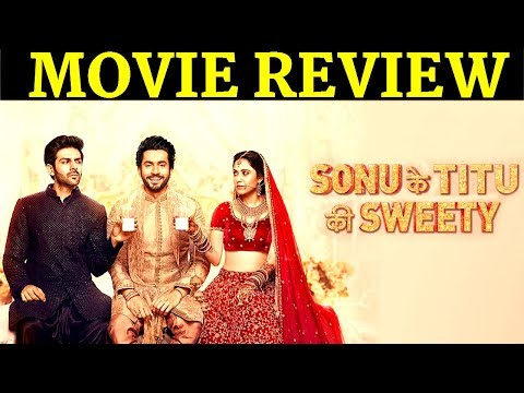 Sonu Ke Titu ki Sweety |MOVIE REVIEW| Karthik Aryan, Nusrat Barucha, Sunny Singh