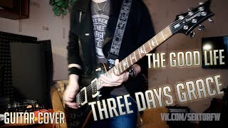 Three Days Grace - The Good Life (Guitar Cover)