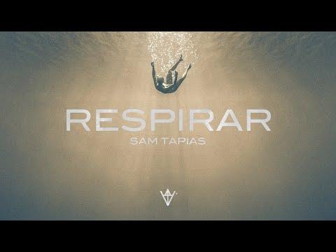 Sam Tapias - RESPIRAR (Lyric Video)