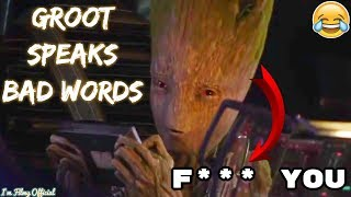 Avengers: Infinity War - Groot Cussing Bad Words For the First Time To Star Lord - Funny 2018