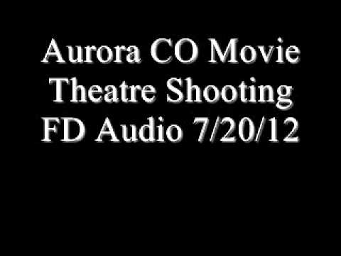 Aurora Co Movie Theater Shooting FD audio 7/20/12