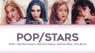POP/STARS (LYRICS) - K/DA (ft. Miyeon and Soyeon of (G)I-DLE, Madison Beer, Jaira Burns)