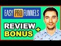 Easy Pro Funnels REVIEW and BONUS