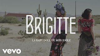 Brigitte - La baby doll de mon idole