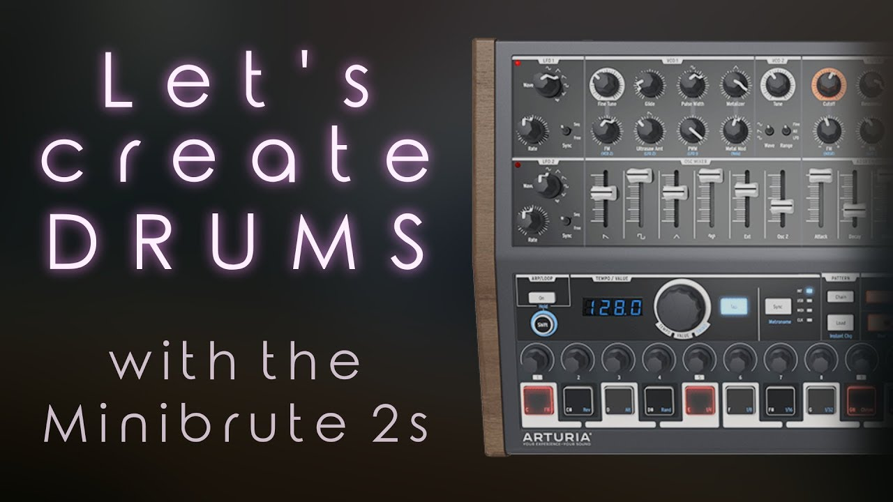 Tutorial #12: Creating Drums with the Arturia Minibrute 2s (Free Sample  Download!)