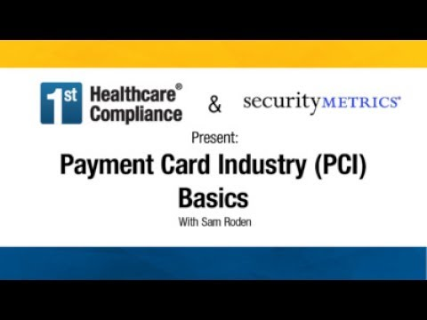 Payment Card Industry (PCI) Basics