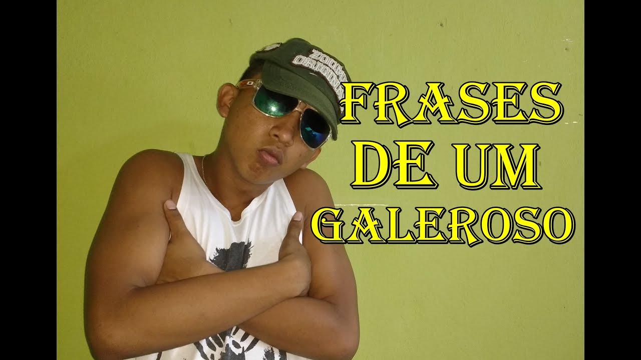 Frases Para Um Paquera: FRASE DE UM GALEROSO. Part 1