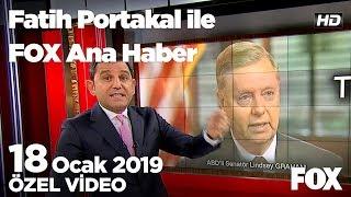 Trump'ın ulağı... 18 Ocak 2019 Fatih Portakal ile FOX Ana Haber