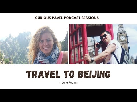 🇨🇳 PODCAST 012: Travel to Beijing ft Julia Pochat