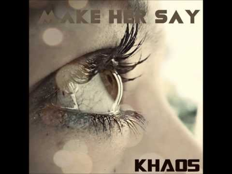 Kh4o5 - Make Her Say (Original Breakbeat Mix)