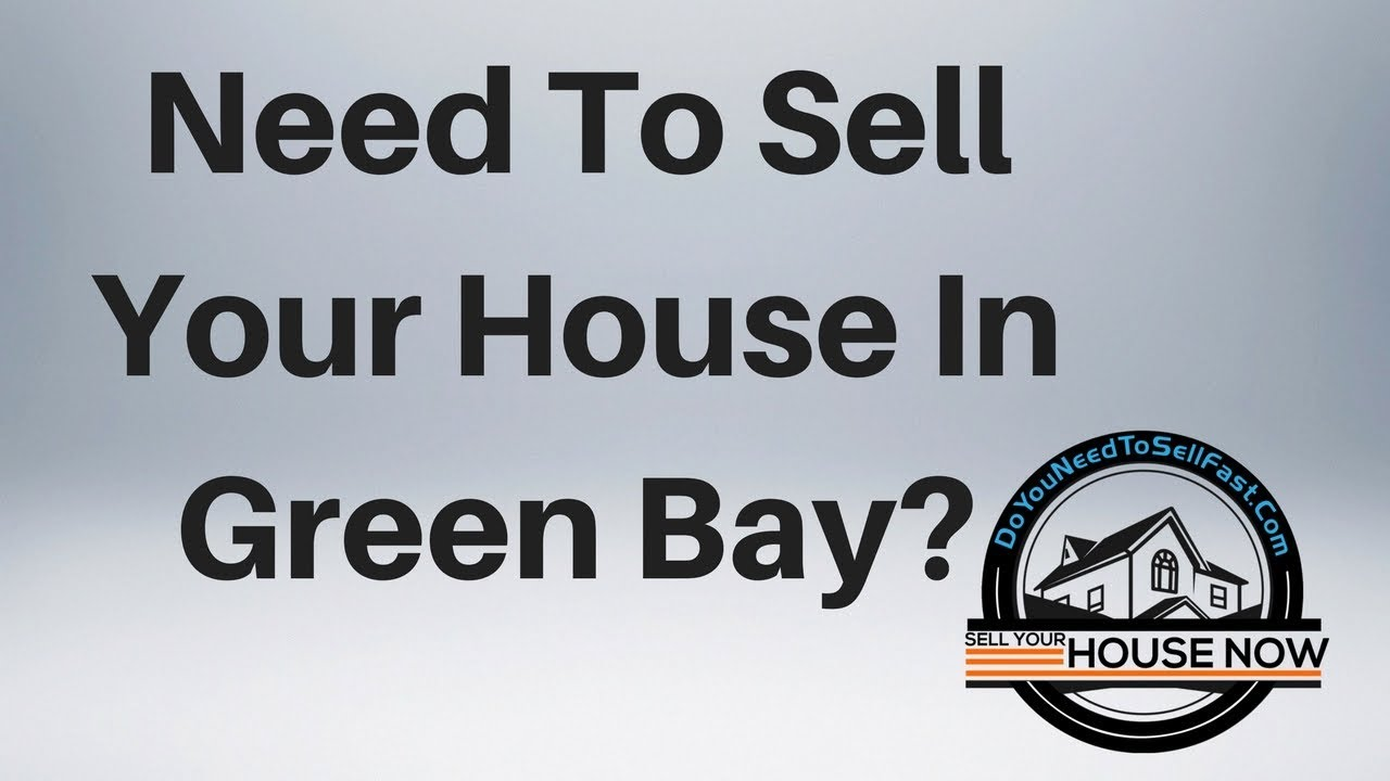 Sell My House Green Bay | DoYouNeedToSellFast