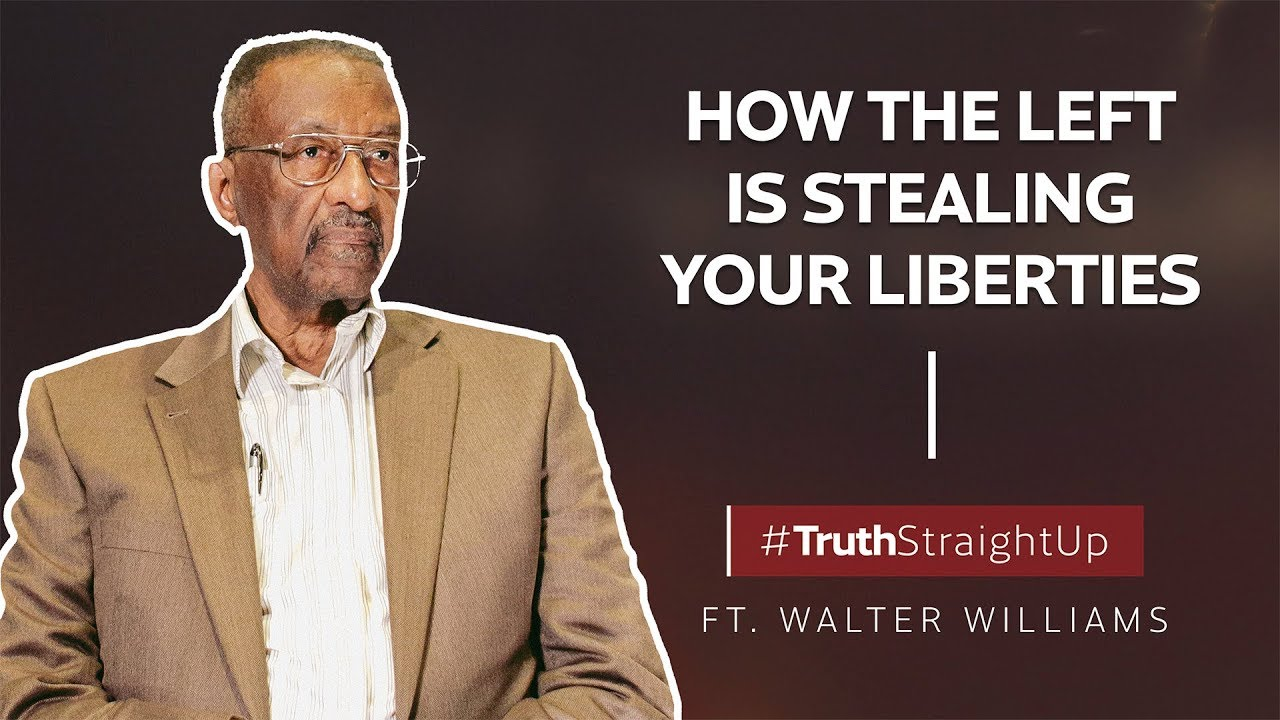 YAFTV - How the Left is stealing your liberties ft. Walter Williams | #TruthStraightUp