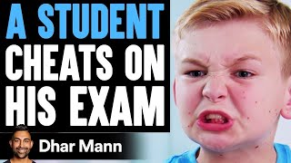 Student CHEATS On His EXAM, He Instantly Regrets It | Dhar Mann