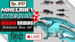 MC Eternal Modpack Ep.37 🔴 Ratlanten BOSS Fight (DRAGON BREEDING) *MINECRAFT* java Hindi