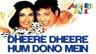 Dheere Dheere Hum Dono - Anari No.1 | Govinda | Alka Yagnik & Abhijeet