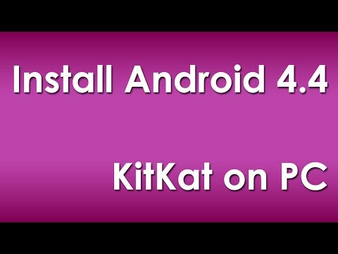 Install Android 4.4 (KitKat) On PC [How To]