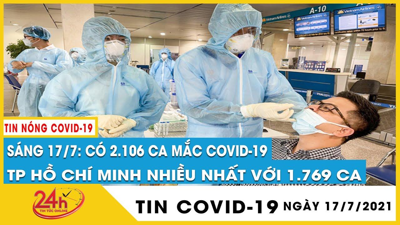 Sáng 17/7 Việt Nam thêm 2106 ca Covid-19 mới riêng TPHCM chiếm 1769 ca,Đồng Nai sắp chạm mốc 1000 ca