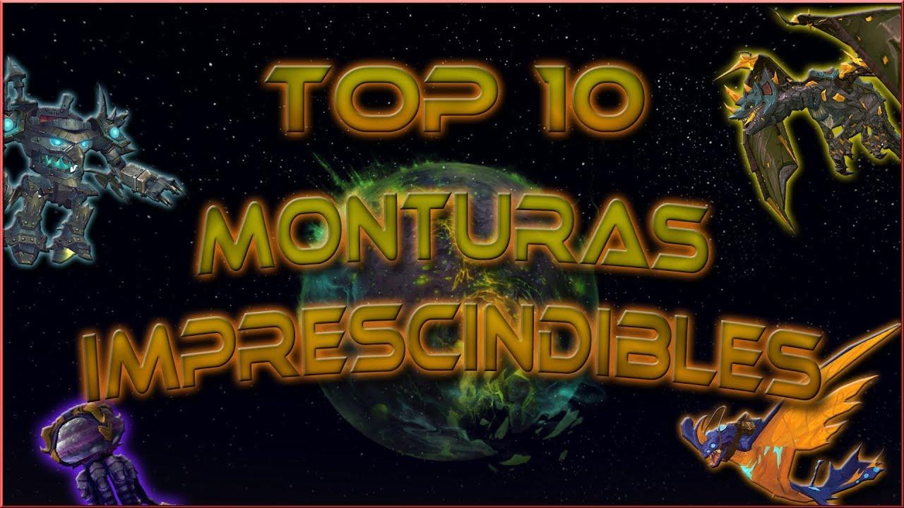Wow Top 10 Imprescindibles Del Monturas drCeWxoQB