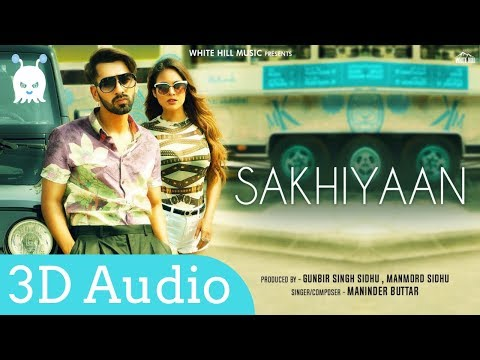 Sakhiyaan | Maninder Bhuttar | 3D Audio | Surround Sound | Use Headphones 👾
