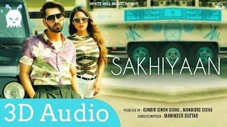 Sakhiyaan   Maninder Bhuttar   3D Audio   Surround Sound   Use Headphones 👾