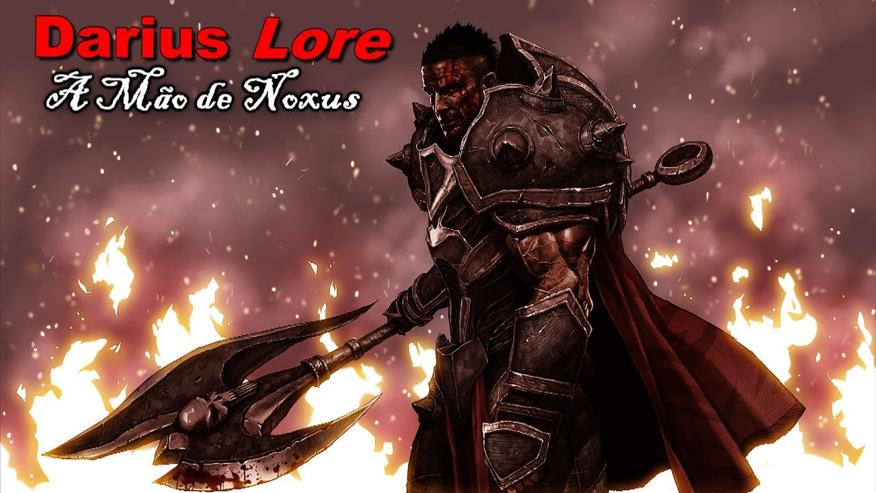 A Mão de Noxus: Darius Lore League of Legends - YouTube