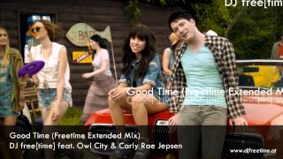 Owl City & Carly Rae Jepsen - Good Time (Freetime Extended Mix)