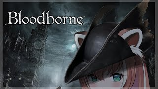 【 BLOODBORNE 】Bloodborne BL4 run let's go!【 VTuber 】