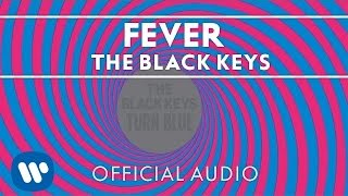 The Black Keys - Fever [Official Audio] thumbnail