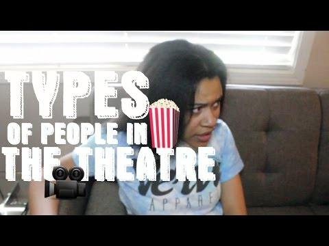 Types Of People In Theatres