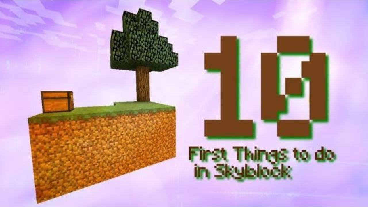 Skyblock - 10 First Things To Do