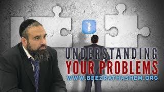 Understanding Your Problems