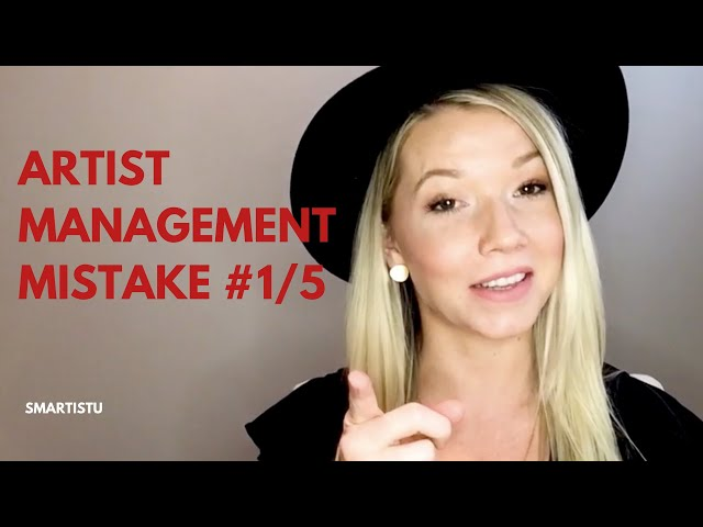 Artist Management Mistake #1 (and how to avoid it)