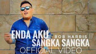 Download Mp3 Bob Harris - Enda Aku Sangka Sangka     - Lagu Iban  Baru 201
