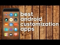 Best Android Customization Apps!