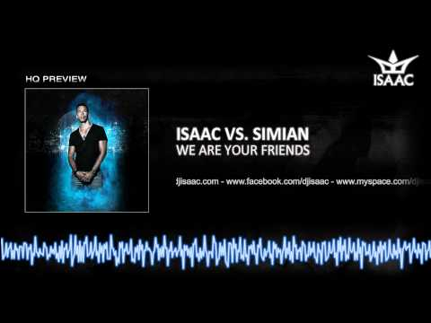 Isaac vs. Simian - We Are Your Friends