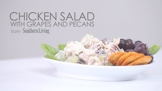 How To Make Chicken Salad With Grapes And Pecans | Myrecipes