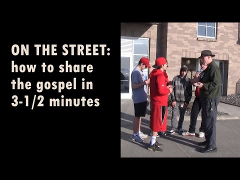 Christian Evangelism: Sharing The Gospel On The Street In 3-1/2 Minutes