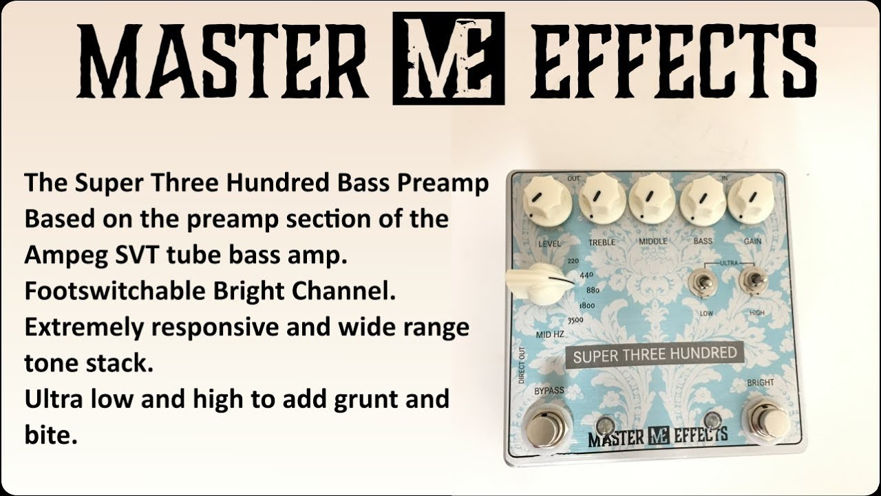 Master Effects - Super Three Hundred Bass Preamplifier Pedal