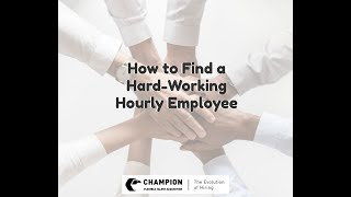 How to Find a Hard Working Hourly Employee   Champion Personnel Systems