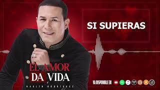 Si Supieras  Raulín Rodríguez - Álbum El Amor Da Vida