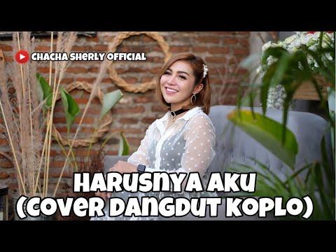 Harusnya Aku - Armada (cover Dangdut Terkoplo) By Chacha Sherly