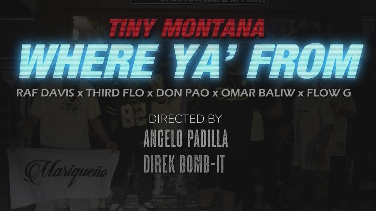 Download Where Ya From (Official Music Video) - Tiny Montana ft. Raf Davis,ThirdFlo,Don Pao,Omar Baliw,Flow G